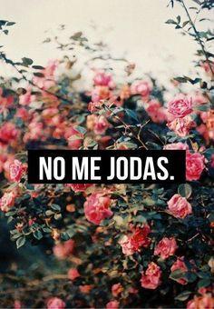 NO ME JODAS.