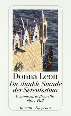 Die dunkle Stunde der Serenissima: Guido Brunettis elfter Fall: Amazon.de: Donna Leon: Bücher
