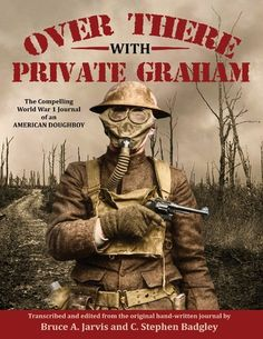Over There With Private Graham - The Compelling World War 1 Journal of an American Doughboy ebook by Bruce A. Global Conflict, World War One, American Soldiers, History Facts, Nonfiction, Graham, Ebooks, Journal, Reading