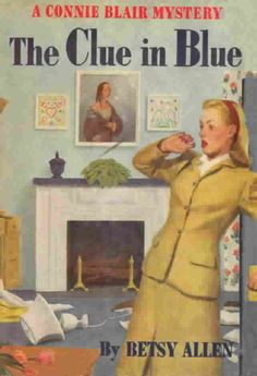 The Clue in Blue | A Connie Blair Mystery, No. 1 | By Betsy Allen | Originally Published 1948