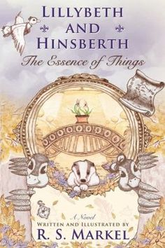 "R. S. Markel's Literary Adventure Series, ""Lillybeth and Hinsberth"". http://www.rsmarkel.com"