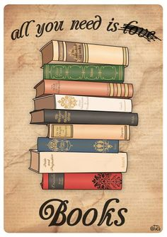 All you need is ... BOOKS.  ;-)