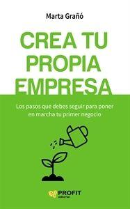 Crea tu propia empresa : los pasos que debes seguir para poner en marcha tu primer negocio. Sign. T 658 GRAÑ. http://encore.fama.us.es/iii/encore/record/C__Rb2702401?lang=spi