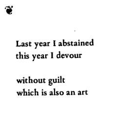 """""""Last year I abstained this year I devour"""" by the poet Margaret Atwood, in Circe/Mud Poems Margaret Atwood, Pretty Words, Beautiful Words, Mantra, Quotes To Live By, Me Quotes, Rebel, Ken Tokyo Ghoul, The Desire Map"""