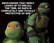 Mikey and Raph are my tow brothers