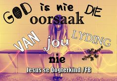 Christelike Boodskappies: PYN  IS  NIE  STRAF  NIE Afrikaans, Lent, Religion, God, Quotes, Movie Posters, Dios, Quotations, Lenten Season
