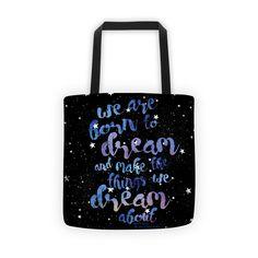 """""""We are born to dream"""" All-Over Tote"""