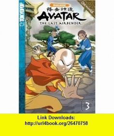 Avatar The Last Airbender, Vol. 3 (Avatar (Graphic Novels)) (v. 3) (9781598167573) Michael Dante DiMartino, Bryan Konietzko , ISBN-10: 159816757X  , ISBN-13: 978-1598167573 ,  , tutorials , pdf , ebook , torrent , downloads , rapidshare , filesonic , hotfile , megaupload , fileserve