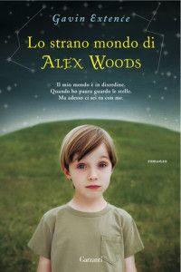 Lo strano mondo di Alex Woods – Gavin Extence | Diario di Pensieri Persi
