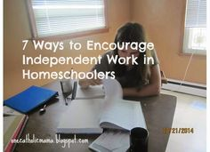One Catholic Mama: 7 Ways to Encourage Independent Work in Homeschool...