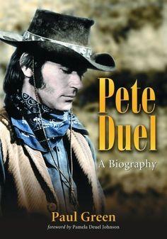 Pete Duel: A Biography, http://www.amazon.com/dp/B002TUTZXM/ref=cm_sw_r_pi_awd_34KDsb13M9KC5