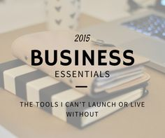 My Top 7 Business Tools for 2015 and Why My Most Important One Is Completely Offline!