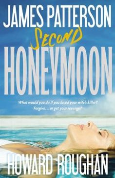 Second Honeymoon by James Patterson is a novel involving romance, excitement and a little thriller wrapped up in one. Book is going to be released on June 24th.