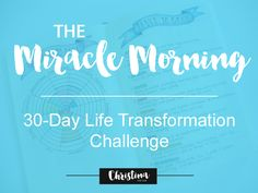 The Miracle Morning - 30 Day Life Transformation Challenge