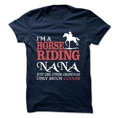 I am a Horse Riding Nana, Order HERE ==> https://www.sunfrog.com/No-Category/Horse-Nana.html?8273 #horselovers #horserider #horseriding