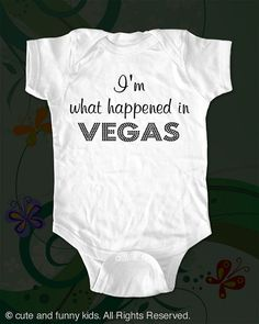 Im what happened in Vegas Baby Onesie Shirt  by cuteandfunnykids, $16.00