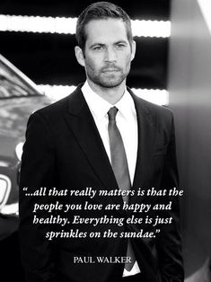 7     actor     black and white     fast and furious     film     love     memory     movie     paul walker     quote     seven