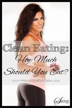 Clean Eating: How Much Should You Eat? - He and She Eat Clean