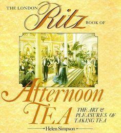 London Ritz Book of Afternoon Tea by Helen Simpson, http://www.amazon.com/dp/B001KOU1AO/ref=cm_sw_r_pi_dp_FVxRqb168TJCY