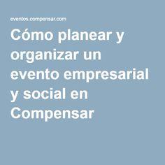 Cómo planear y organizar un evento empresarial y social en Compensar