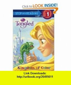 Kingdom of Color (Disney Tangled) (Step into Reading) (9780736426879) Melissa Lagonegro, Jean-Paul Orpinas, Elena Naggi, Studio IBOIX , ISBN-10: 0736426876  , ISBN-13: 978-0736426879 ,  , tutorials , pdf , ebook , torrent , downloads , rapidshare , filesonic , hotfile , megaupload , fileserve