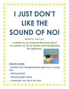 I Just Don't Like the Sound of No! from JennyMonique from JennyMonique on TeachersNotebook.com (8 pages)  - Another fabulous book written by Julia Cook!  These classroom activities accompany the book
