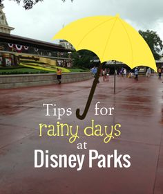 Tips for rainy days at Disney Parks - what to bring and how to enjoy your day!