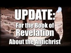 Revelation Update | Part 17-b | Info About the Antichrist! - YouTube