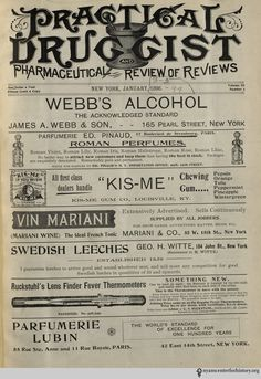 1898 - Vin Mariani, a wine-based tonic created by the French chemist Angelo Mariani in 1863. After his curiosity was piqued about the commercial and medical applications of cocaine, Mariani mixed coca leaves into vats of Bordeaux and market his elixir as Vin Mariani. The end result was a wine with 7.2 mg of cocaine per onc. Winning over notable people such as Pope Leo, who bestowed a Vatican gold medal to the wine and Thomas Edison, who claimed that the wine helped him stay awake and work…