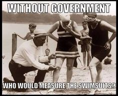 without government who would measure the swimsuits?