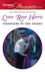 Strangers in the Desert by Lynn Raye Harris Lynn Raye Harris, Desert King, Romantic Times, Great Books, Book 1, Bestselling Author, Books To Read, Deserts, Self