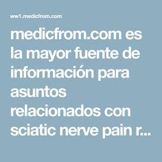 medicfrom.com es la mayor fuente de información para asuntos relacionados con sciatic nerve pain relief . Además, aquí encontrará una serie de links con información de interés general. ¡Esperamos que encuentre lo que busca!