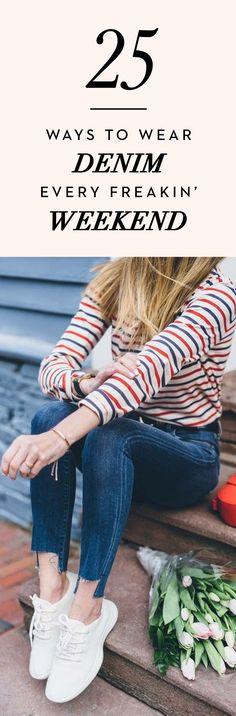 25 Ways To Wear Denim Every Freakin' Weekend