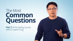 The Most Common Questions – Dr. Jason Fung