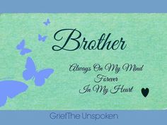 Memories quotes with brother always on my mind forever in my heart in memory of my Missing My Brother, Brother And Sister Love, Lil Sis, Bob Marley, Happy Birthday In Heaven, Happy Birthday Brother, Brother Sister Quotes, Brother Gifts, Quotes To Live By