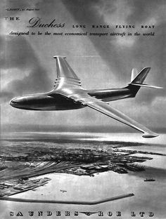 Saunders-Roe Duchess Long Range Flying Boat - Model Displayed Farnborough Air Show 1950 - Project Cancelled Airplane Flying, Flying Boat, Civil Aviation, Aviation Art, Amphibious Aircraft, Float Plane, Photo Deco, Experimental Aircraft, Aircraft Design