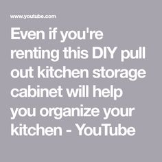Even if you're renting this DIY pull out kitchen storage cabinet will help you organize your kitchen - YouTube Pull Out Kitchen Storage, Kitchen Cabinet Storage, Diy Kitchen Cabinets, Renting, Project Ideas, Organize, Organization, Youtube, Getting Organized
