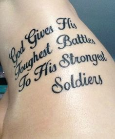 god gives his toughest battles to his strongest soldiers 12 Tattoos, Dope Tattoos, Great Tattoos, Body Art Tattoos, Small Tattoos, Tatoos, Full Body Tattoo, Awesome Tattoos, Geniale Tattoos