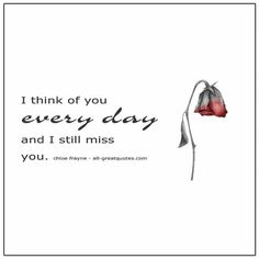 I Miss You Sister, I Miss My Daughter, I Still Miss You, Miss My Dad, Loss Grief Quotes, Mom Quotes, Missing You Quotes For Him, Missing Daddy, Big Brother Quotes