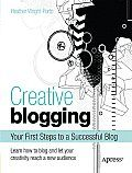 Creative Blogging by Heather Wright Porto: Creative Blogging shows you how to start blogging for the very first time to express your creativity and reach out and be heard, and even how to make money with your blog -->--> You'll start at the right place -the beginning Learn answers to the...