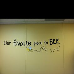 "Cute saying for bee themed bulletin board ""1st Grade is our favorite place to BEE!"""