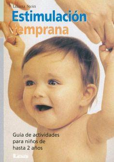 Estimulacion Temprana - http://tienda.casuarios.com/estimulacion-temprana-guia-de-actividades-para-ninos-de-hasta-2-anos-nueve-lunas-nine-moons/