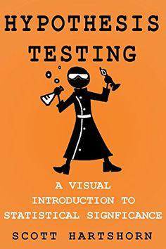 Hypothesis Testing: A Visual Introduction To Statistical ... https://www.amazon.com/dp/B019N212NE/ref=cm_sw_r_pi_dp_x_n0J3yb6VYMCM9