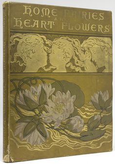 Home Fairies and Heart Flowers ~ 1887
