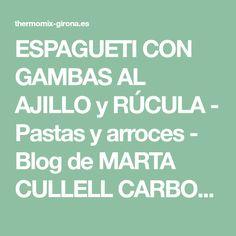 ESPAGUETI CON GAMBAS AL AJILLO y RÚCULA - Pastas y arroces - Blog de MARTA CULLELL CARBONES de Thermomix® Girona