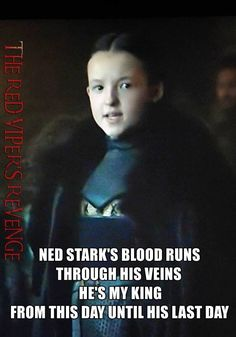 "Lyanna Mormont: ""Ned Stark's blood runs through his veins. He's my king from this day until his last day"