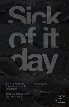 VoteEarlyDay.org Outdoor Advert By Huge: sick OF IT day | Ads of the World™