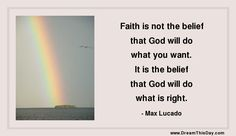 Daily Inspiration - Daily Quotes: Have Faith that God will do what is Right