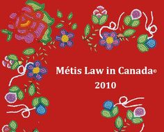 "Métis Law in Canada (2011) Métis Law in Canada (formerly the ""Metis Law Summary"" by Jean Teillet is a two-part book on the history of the Métis in Canada and the continuing developments in Canadian law as it relates to this unique Aboriginal people. Part One sets out the theory and history of Métis law. Part Two contains a brief summary of Métis cases. Native American Women, Native American Indians, Canadian Law, Indigenous Education, Residential Schools, Joy Of Living, Aboriginal People, Canada, Native Style"