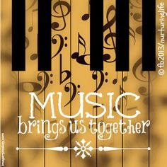 Music Brings Us Together. Pretty poster of music symbols on an aged looking piano keyboard. Jazz Music, Piano Music, My Music, Piano Keys, Music Lyrics, Music Quotes, Singing Quotes, Film Quotes, Kinds Of Music